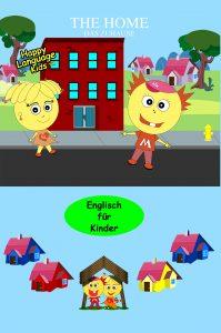 Englisch für Kinder The Home Das Zuhause